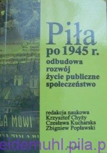 Piła po 1945 roku, odbudowa, rozwój, życie publiczne, społeczeństwo