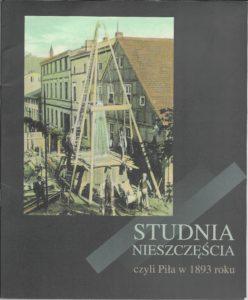 Studia nieszczęścia, czyli Piła w 1893 roku