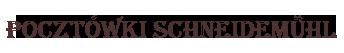 Pocztówki Schneidemühl – Piła